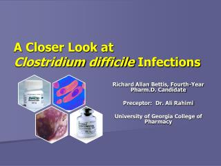 A  Closer Look at  Clostridium  difficile Infections