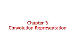 Chapter 3 Convolution Representation
