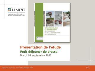 Pr�sentation de l��tude Petit d�jeuner de presse Mardi 18 septembre 2012