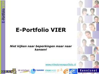 E-Portfolio VIER Niet kijken naar beperkingen maar naar kansen!