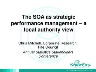 The SOA as strategic performance management – a local authority view