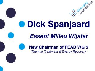 Dick Spanjaard Essent Milieu Wijster New Chairman of FEAD WG 5