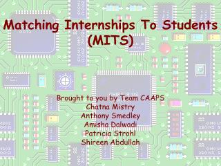 Matching Internships To Students (MITS)