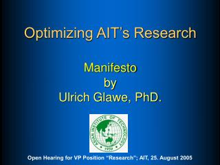 Optimizing AIT's Research Manifesto by  Ulrich Glawe, PhD.