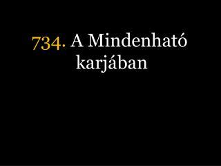 734.  A Mindenható karjában