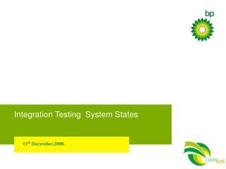 Integration Testing  System States