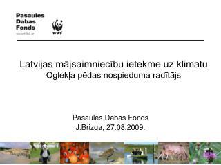 Latvijas mājsaimniecību ietekme uz klimatu Oglekļa pēdas nospieduma radītājs