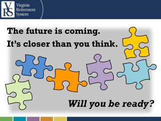 The future is coming. It's closer than you think. Will you be ready?