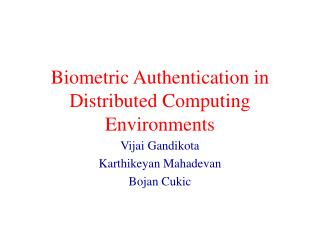 Biometric Authentication in Distributed Computing Environments