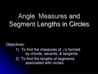 Angle   Measures and Segment Lengths in Circles