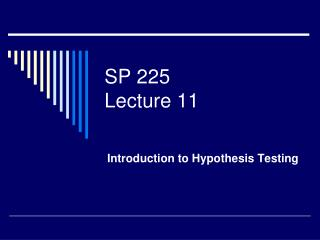 SP 225 Lecture 11
