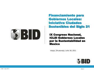 Financiamiento para Gobiernos Locales: Iniciativa Ciudades Sostenibles del Siglo 21