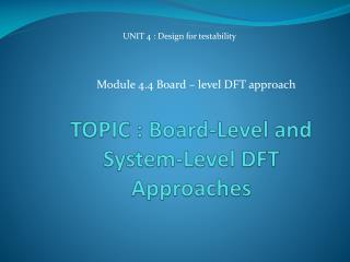 TOPIC : Board-Level and System-Level DFT Approaches
