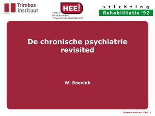 De chronische psychiatrie revisited