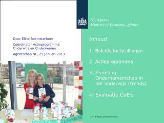 Door Eline Beemsterboer Co�rdinator Actieprogramma Onderwijs en Ondernemen