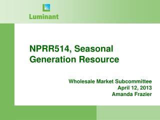 NPRR514, Seasonal Generation Resource