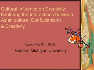 Kyung Hee Kim, Ph.D. Eastern Michigan University