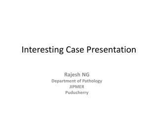 Interesting Case Presentation