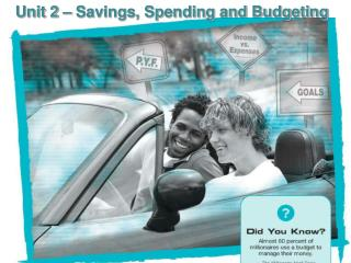 Unit 2 – Savings, Spending and Budgeting