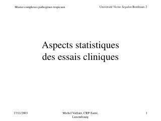 Aspects statistiques  des essais cliniques