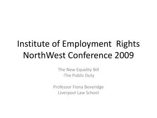 Institute of Employment  Rights NorthWest Conference 2009