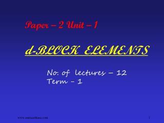 Paper – 2 Unit – 1 d-BLOCK  ELEMENTS
