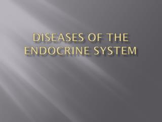 Diseases of the endocrine system