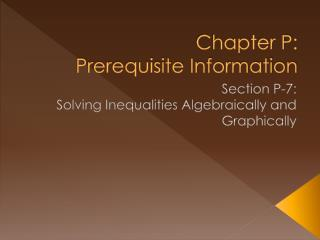 Chapter P: Prerequisite Information