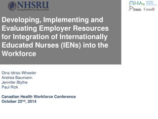 Dina Idriss-Wheeler Andrea Baumann Jennifer Blythe Paul Rizk Canadian Health Workforce Conference