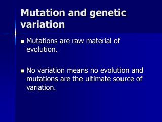 Mutation and genetic variation