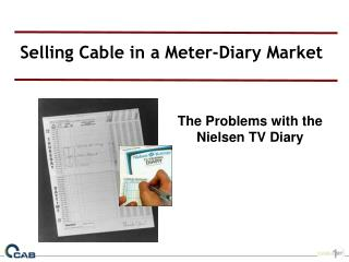 Selling Cable in a Meter-Diary Market