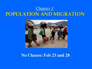 Chapter 3 POPULATION AND MIGRATION No Classes: Feb 23 and 28