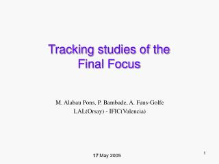 Tracking studies of the  Final Focus