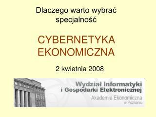 Dlaczego warto wybrać  specjalność CYBERNETYKA EKONOMICZNA