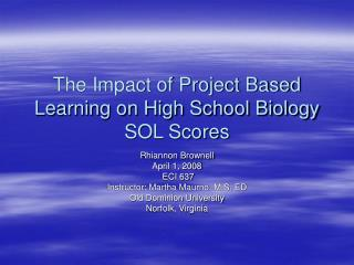 The Impact of Project Based Learning on High School Biology  SOL Scores