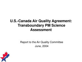 U.S.-Canada Air Quality Agreement:   Transboundary PM Science Assessment