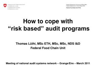 "How to cope with  ""risk based"" audit programs"