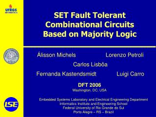 SET Fault Tolerant Combinational Circuits  Based on Majority Logic