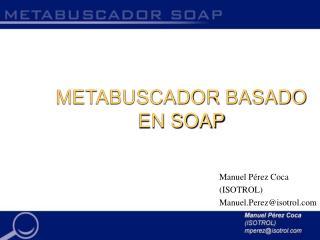 METABUSCADOR BASADO EN SOAP