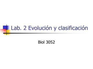 Lab. 2 Evoluci ón y clasificación