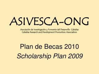 Plan de Becas 2010 Scholarship Plan 2009