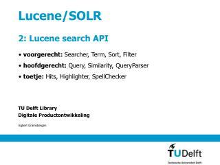 Lucene/SOLR 2: Lucene search API