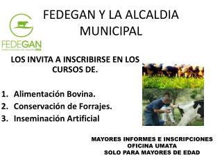 FEDEGAN Y LA ALCALDIA MUNICIPAL