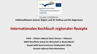 Projekt COMENIUS:  Volkstraditionen unserer  Region und  ihr Einfluss auf die Gegenwart