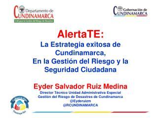 AlertaTE:  La Estrategia exitosa de Cundinamarca,