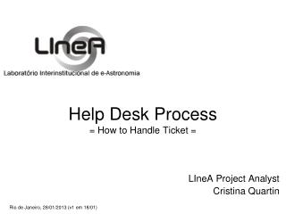 Help Desk Process = How to Handle Ticket =