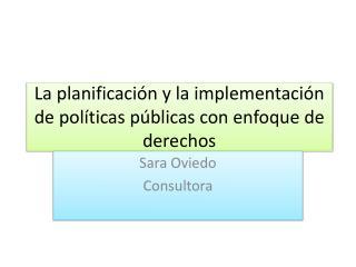 La planificación y la implementación de políticas públicas con enfoque de derechos