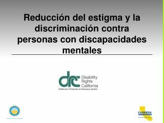 Reducción del estigma y la discriminación contra personas con discapacidades mentales