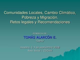 Comunidades Locales, Cambio Climático, Pobreza y Migración. Retos legales y Recomendaciones
