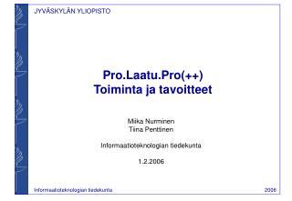Pro.Laatu.Pro(++)  Toiminta ja tavoitteet